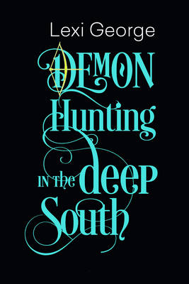 Demon Hunting In The Deep South (Paperback)