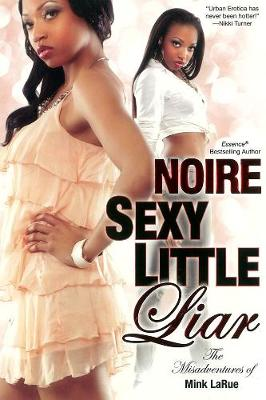 Sexy Little Liar: The Misadventures of Mink LaRue Series (Paperback)