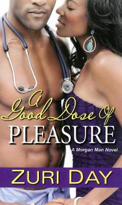 A Good Dose Of Pleasure: A Morgan Men Novel (Paperback)