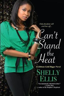 Can't Stand The Heat: A Gibbons Gold Digger Novel (Paperback)