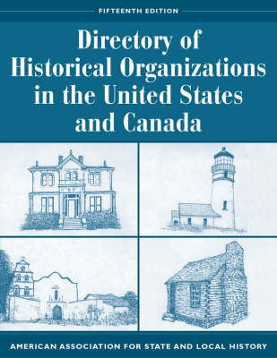 Directory of Historical Organizations in the United States and Canada - American Association for State & Local History (Paperback)