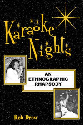 Karaoke Nights: An Ethnographic Rhapsody - Ethnographic Alternatives (Hardback)