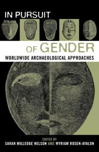 In Pursuit of Gender: Worldwide Archaeological Approaches - Gender and Archaeology 1 (Hardback)