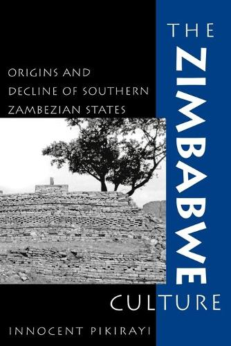 The Zimbabwe Culture: Origins and Decline of Southern Zambezian States - African Archaeology Series (Paperback)