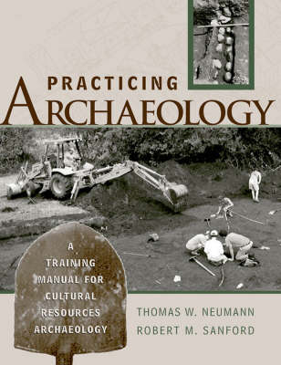 Practicing Archaeology: A Training Manual for Cultural Resources Archaeology (Hardback)