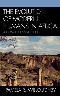 The Evolution of Modern Humans in Africa: A Comprehensive Guide - African Archaeology Series (Hardback)
