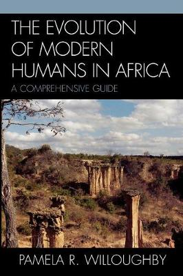 The Evolution of Modern Humans in Africa: A Comprehensive Guide - African Archaeology Series (Paperback)
