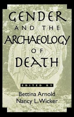 Gender and the Archaeology of Death - Gender and Archaeology 2 (Hardback)