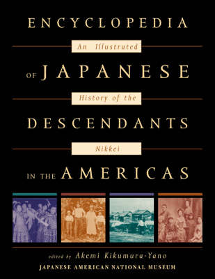 Encyclopedia of Japanese Descendants in the Americas: An Illustrated History of the Nikkei (Hardback)