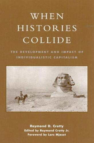 When Histories Collide: The Development and Impact of Individualistic Capitalism (Hardback)
