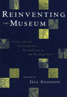 Reinventing the Museum: Historical and Contemporary Perspectives on the Paradigm Shift (Paperback)