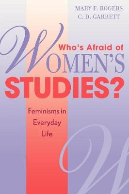 Who's Afraid of Women's Studies?: Feminisms in Everyday Life (Paperback)