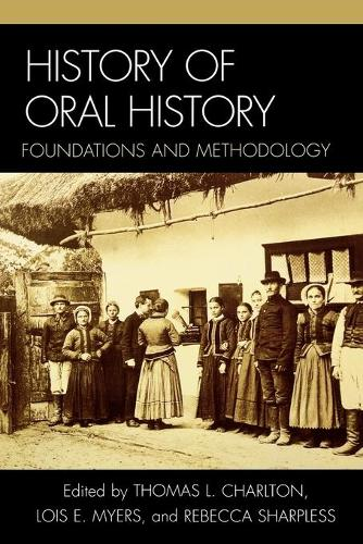 History of Oral History: Foundations and Methodology (Paperback)