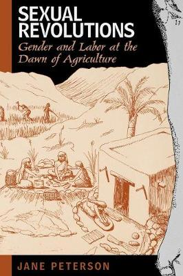 Sexual Revolutions: Gender and Labor at the Dawn of Agriculture - Gender and Archaeology 4 (Paperback)