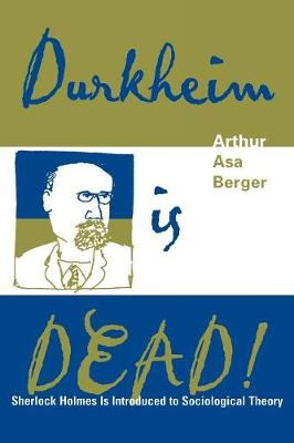 Durkheim is Dead!: Sherlock Holmes is Introduced to Social Theory (Paperback)
