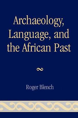 Archaeology, Language, and the African Past - African Archaeology Series (Paperback)