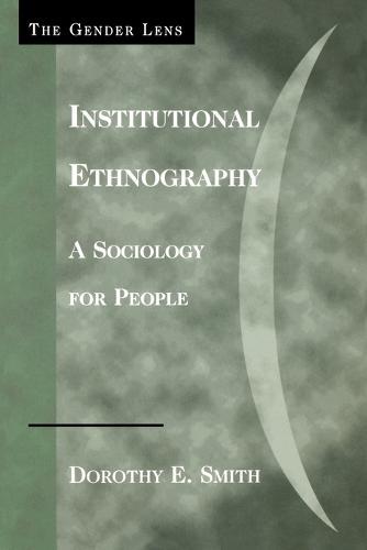 Institutional Ethnography: A Sociology for People - Gender Lens (Paperback)