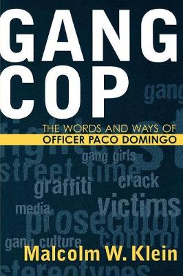 Gang Cop: The Words and Ways of Officer Paco Domingo - Violence Prevention and Policy 1 (Paperback)