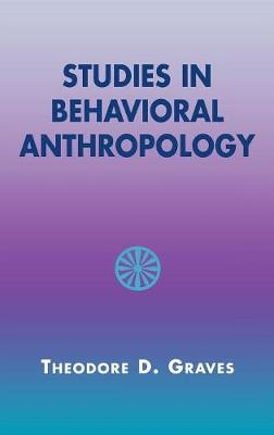 Studies in Behavioral Anthropology (Hardback)