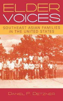 Elder Voices: Southeast Asian Families in the United States - Critical Perspectives on Asian Pacific Americans 14 (Hardback)