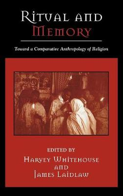 Ritual and Memory: Toward a Comparative Anthropology of Religion - Cognitive Science of Religion 6 (Hardback)