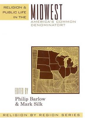 Religion and Public Life in the Midwest: America's Common Denominator? - Religion by Region (Paperback)