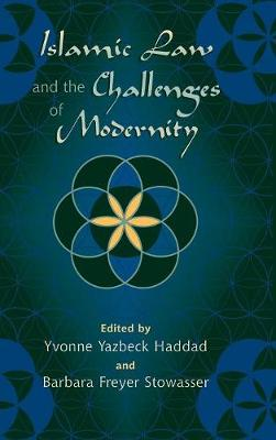 Islamic Law and the Challenges of Modernity (Hardback)