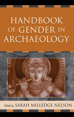 Handbook of Gender in Archaeology - Gender and Archaeology (Hardback)