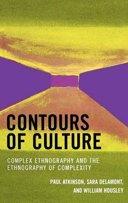 Contours of Culture: Complex Ethnography and the Ethnography of Complexity (Hardback)