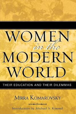 Women in the Modern World: Their Education and Their Dilemmas - Classics in Gender Studies (Paperback)