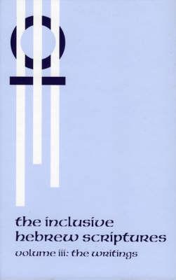 The Inclusive Hebrew Scriptures: Vol. III: The Writings (Hardback)