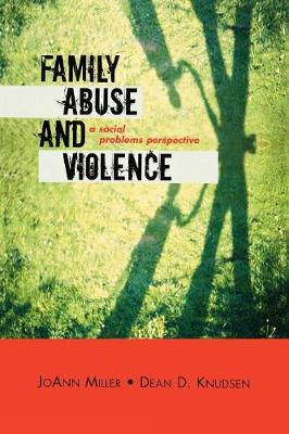 Family Abuse and Violence: A Social Problems Perspective - Violence Prevention and Policy (Paperback)
