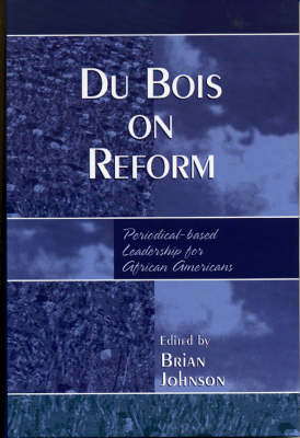 Du Bois on Reform: Periodical-based Leadership for African Americans (Hardback)