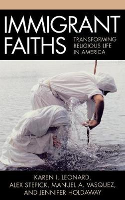 Immigrant Faiths: Transforming Religious Life in America (Hardback)