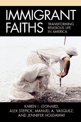 Immigrant Faiths: Transforming Religious Life in America (Paperback)