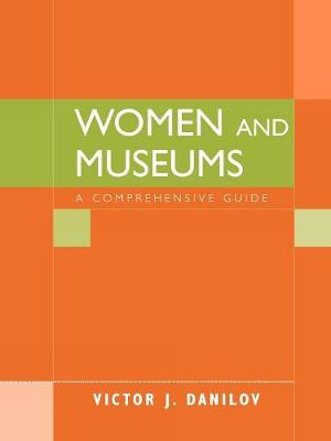 Women and Museums: A Comprehensive Guide - American Association for State & Local History (Paperback)