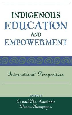 Indigenous Education and Empowerment: International Perspectives - Contemporary Native American Communities 17 (Hardback)