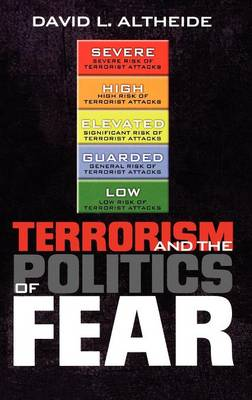 Terrorism and the Politics of Fear (Hardback)