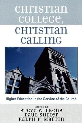 Christian College, Christian Calling (Paperback)