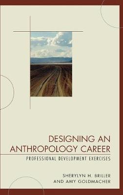 Designing an Anthropology Career: Professional Development Exercises (Hardback)