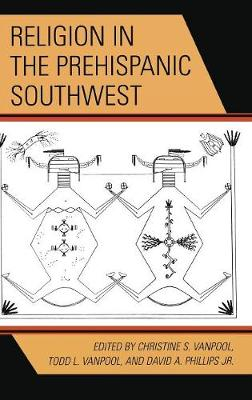 Religion in the Prehispanic Southwest - Archaeology of Religion (Hardback)