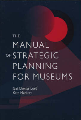 The Manual of Strategic Planning for Museums (Hardback)