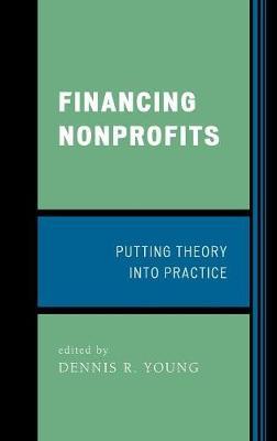 Financing Nonprofits: Putting Theory into Practice (Hardback)