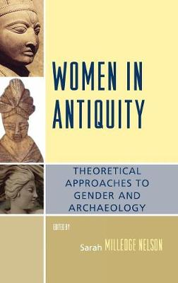 Women in Antiquity: Theoretical Approaches to Gender and Archaeology - Gender and Archaeology (Hardback)