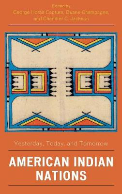 American Indian Nations: Yesterday, Today, and Tomorrow - Contemporary Native American Communities (Hardback)