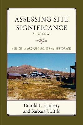 Assessing Site Significance: A Guide for Archaeologists and Historians - Heritage Resource Management Series (Paperback)