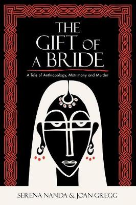 The Gift of a Bride: A Tale of Anthropology, Matrimony and Murder (Paperback)