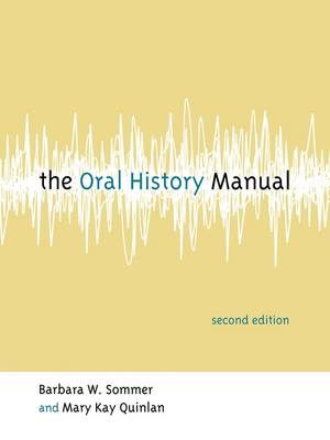The Oral History Manual - American Association for State & Local History (Paperback)