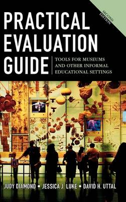 Practical Evaluation Guide: Tools for Museums and Other Informal Educational Settings - American Association for State & Local History (Hardback)