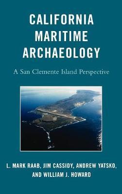 California Maritime Archaeology: A San Clemente Island Perspective (Hardback)